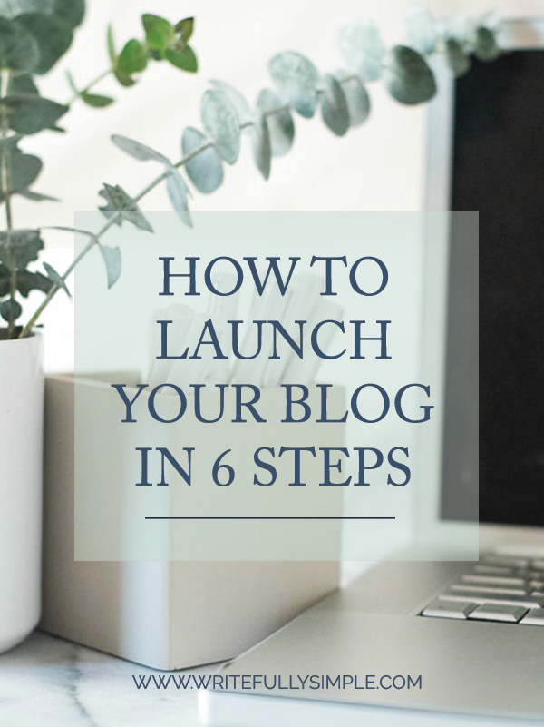 How to Launch a Blog in 6 Steps