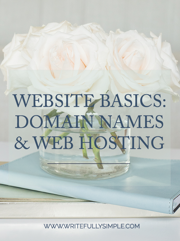 Website Basics:  Domain Names and Web Hosting