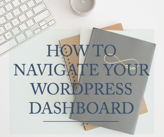 How to Navigate Your WordPress Dashboard