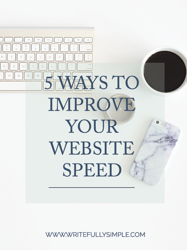 5 Ways to Improve Your Website Speed | Writefully Simple