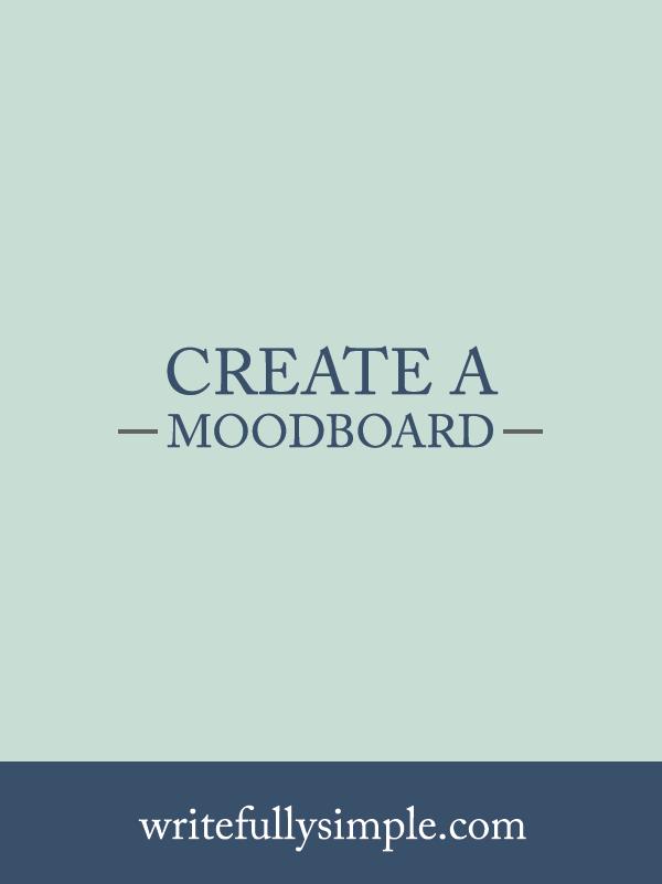 Create a Moodboard – Writefully Simple